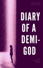 The Diary Of A Demigod by MerrilRose