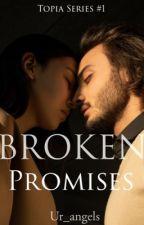 Broken Promises by AngelLorraineEspina
