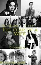 The Fear of A Wife -Camren G!p by ccabello35
