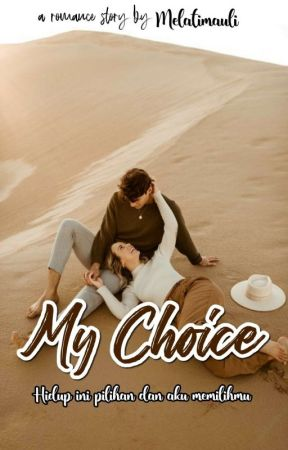 My Choice ✔ by melatimauli