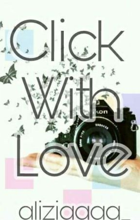 Click with Love by sweet_frienemy