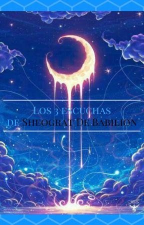 Los 3 escuchas de Sheograt De Babilion by ElFreddyAlex