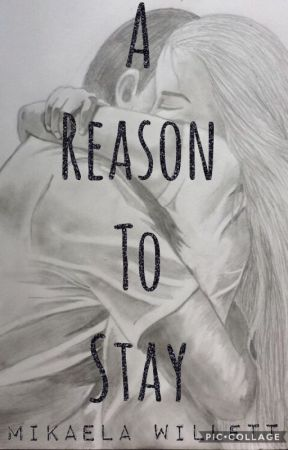 A Reason To Stay by kaela20021