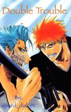 Double Trouble (Grimmjow x reader x Ichigo) by speed_dial_911