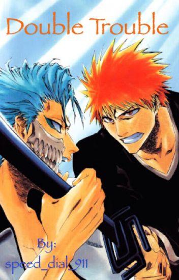 Double Trouble (Grimmjow x reader x Ichigo)