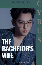 HUNKS Series 1: The Bachelor's Wife by AkoSiiSicaChu
