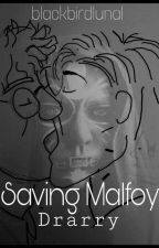 Saving Malfoy  (DrarryFF) by blackbirdlunal