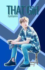 THAT Girl [EunKook] by hyehyemi