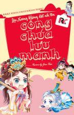 CÔNG CHÚA LƯU MANH - HOÀN by chenyumintwsg
