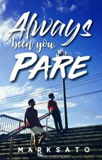 Always Been You, Pare (COMPLETED) by imarksato