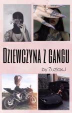 Dziewczyna z gangu by Bad_Angel_2807