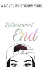 Bittersweet End (Canceled) by britneyxyang