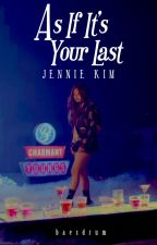 As If It's Your Last: JENNIE KIM by baesdrum