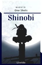 Shinobi [Naruto One Shots] by -Liselda-