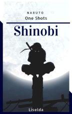 Shinobi [Naruto One Shots] by -Liselda-
