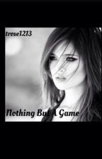 Nothing But A Game by trose1213