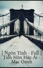 [ Ngôn Tình - Full ] Tiền Hôn Hậu Ái - Mạc Oanh by ThanhVnV4