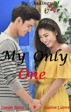 My Only One (JaDine)  by naddie_hanash04