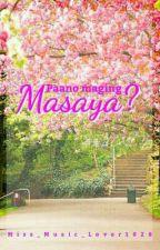 Paano Maging Masaya by Miss_Music_Lover1028
