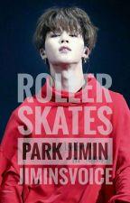Roller Skates // Park Jimin [completa] by jiminsvoice