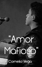 """""""Amor Mafioso"""" (Cornelio Vega JR) by KarlaValenzuela27"""