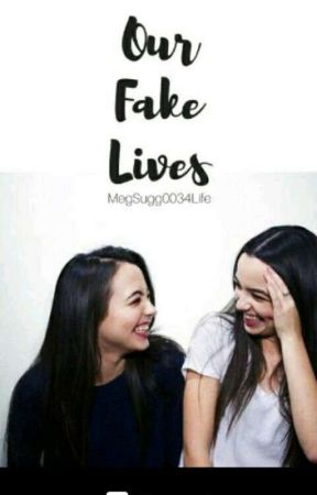 Our Fake Lives by MegSugg0034Life