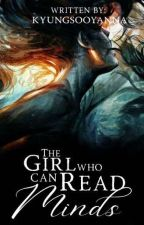 The girl who can read minds [COMPLETED]  by KyungsooYanna