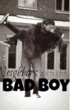 Neighbors With The Bad Boy by kateyoopsy