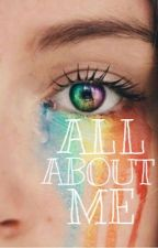All About Me by DancingElemental