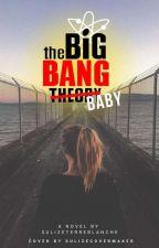 The Big Bang Baby [The Big Bang Theory] by SulizeTerreblanche