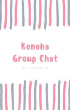 Konoha group chat ✔ by uchihaazrx