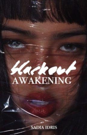 Blackout Awakening  by kinesics