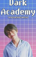 Dark Academy by YanzRainbowMind