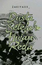 Dusta Setelah Hujan Reda by zaa_kiya
