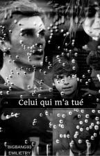 Celui qui m'a tué... (tome 2) by Bigbang93