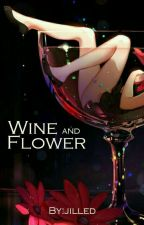 Wine and Flower [Full] by jilled