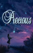 Precious [Short / COMPLETED] by BelomaCassidy
