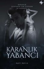 KARANLIK YABANCI by Mavi_Mella