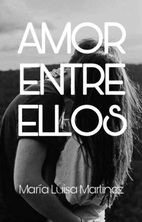 Amor entre ellos by MariaLuisaMartinez7