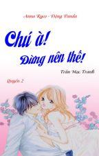 CHÚ À! ĐỪNG NÊN THẾ! - Trần Mạc Tranh - QUYỂN 2 by Twinsyl