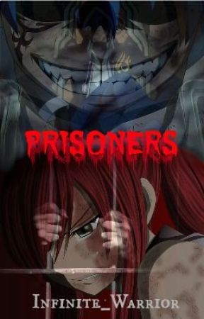 Fairy Tail: Prisoners [A JeRza FanFiction] by Infinite_Warrior