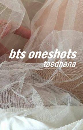 bts oneshots ❁ by taedhana