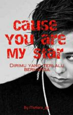Cause You're My Star by Mutiara_gd