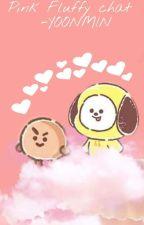 🐽Pink Fluffy Chat❤ p.jm + m.yg by Jiminiesss