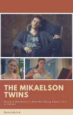 The Mikaelson Twins by bonniebird