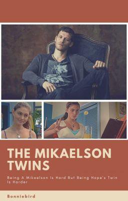 The Mikaelson Twins - Bonniebird - Wattpad