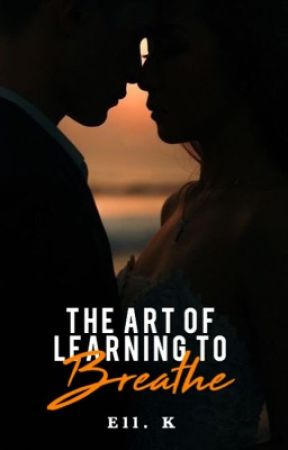 The Art of Learning to Breathe by ThatDreamChaser