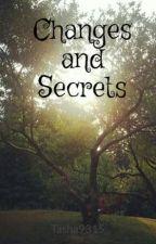 Changes and Secrets by Tasha9315