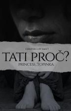 Tati proč? by PrincessTopinka