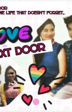 LovE NexT DooR (Published As a Doesn't Forget) by AybiEm